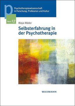 Dr. Maya Mäder: Selbsterfahrung in der Psychotherapie