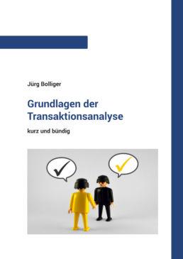 Grundlagen der Transaktionsanalyse - kurz und bündig